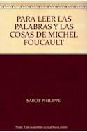 Papel PARA LEER LAS PALABRAS Y LAS COSAS DE MICHEL FOUCAULT