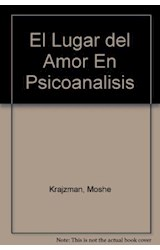 Papel EL LUGAR DEL AMOR EN PSICOANALISIS