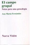 Papel CAMPO GRUPAL NOTAS PARA UNA GENEALOGIA (COLECCION PSICOLOGIA CONTEMPORANEA) (RUSTICA)