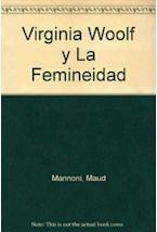 Papel VIRGINIA WOOLF Y LA FEMINEIDAD (ELLAS NO SABEN LO QUE DICEN