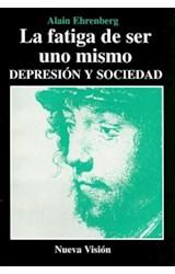 Papel LA FATIGA DE SER UNO MISMO DEPRESION Y SOCIEDAD