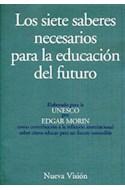 Papel SIETE SABERES NECESARIOS PARA LA EDUCACION DEL FUTURO (COLECCION OBRAS DE EDGAR MORIN)