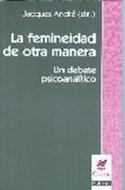 Papel FEMINEIDAD DE OTRA MANERA UN DEBATE PSICOANALITICO