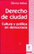 Papel Derecho De Ciudad. Cultura Y Politica En Democracia
