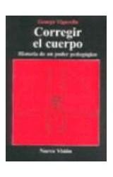 Papel CORREGIR EL CUERPO (HISTORIA DE UN PODER PEDAGOGICO)