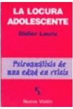 Papel LOCURA ADOLESCENTE, LA (PSICOANALISIS DE UNA EDAD EN CRISIS)