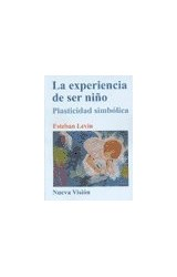 Papel EXPERIENCIA DE SER NIÑO, LA (PLASTICIDAD SIMBOLICA)