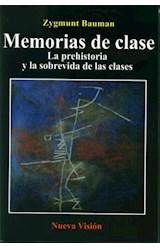 Papel MEMORIAS DE CLASE (LA PREHISTORIA Y LA SOBREVIDA DE LAS CLAS