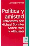 Papel POLITICA Y AMISTAD ENTREVISTAS CON MICHAEL SPRINTER SOBRE MARX Y ALTHUSSER (RUSTICA)
