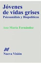 Papel JOVENES DE VIDAS GRISES PSICOANALISIS Y BIOPOLITICAS