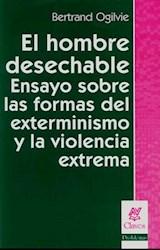 Papel HOMBRE DESECHABLE, EL (ENSAYO SOBRE LAS FORMAS DEL EXTERMINI