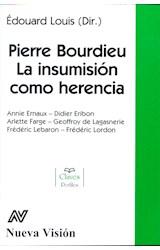 Papel PIERRE BOURDIEU LA INSUMISION COMO HERENCIA