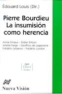 Papel PIERRE BOURDIEU LA INSUMISION COMO HERENCIA (COLECCION CLAVES)