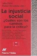 Papel INJUSTICIA SOCIAL CUALES SON LOS CAMINOS PARA LA CRITICA (COLECCION CLAVES) (RUSTICO)