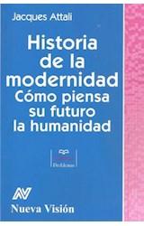Papel HISTORIA DE LA MODERNIDAD COMO PIENSA SU FUTURO LA HUMANIDAD (COLECCION CLAVES) (RUSTICO)