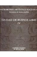 Papel PATRIMONIO ARTISTICO NACIONAL INVENTARIO DE BIENES MUE  BLES CIUDAD DE BUENOS AIRES IV (CARTONE)