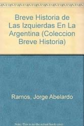 Papel Breve Historia De Las Izquierdas En La Arg