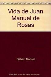 Papel Vida De Juan Manuel De Rosas