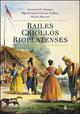 Libro Bailes Criollos Rioplatenses