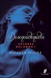 Libro Desencadenados ( Libro 1 De Colores Del Amor )