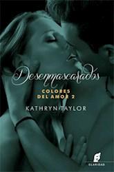 Libro Desenmascarados ( Libro 2 De Colores Del Amor )