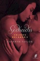 Libro Seducidos ( Libro 3 De Colores Del Amor )