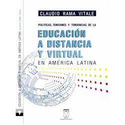 Libro Politicas , Tensiones Y Tendencias De La Educacion A Distancia Y Virtual En