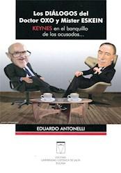 Libro Los Dialogos Del Doctor Oxo Y Mister Eskein .Keynes En El Banquillo De Los
