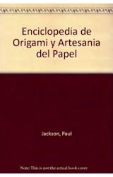 Papel ENCICLOPEDIA DE ORIGAMI Y ARTESANIA DEL PAPEL UNA GUIA