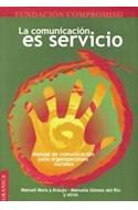 Papel COMUNICACION ES SERVICIO MANUAL DE COMUNICACION PARA ORGANIZACIONES SOCIALES (FUNDACION COMPROMISO)