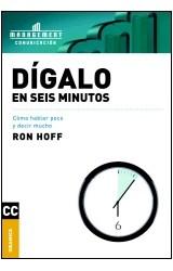 Papel DIGALO EN SEIS MINUTOS (COMO HABLAR POCO Y DECIR MUCHO)