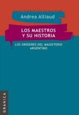 Papel Maestros Y Su Historia, Los. Los Origenes Del Magisterio Arg