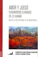Papel AMOR Y JUEGO FUNDAMENTOS OLVIDADOS DE LO HUMANO DESDE E  L PATRIARCADO A LA DEMOCRACIA