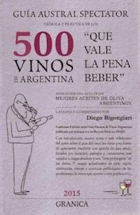 Libro Guia Austral Spectator Teorica Y Practica De Los 500 Vinos De Argentina