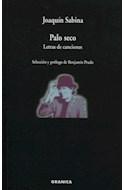 Papel PALO SECO LETRAS DE CANCIONES (SELECCION Y PROLOGO DE BENJAMIN PRADO) (RUSTICA)