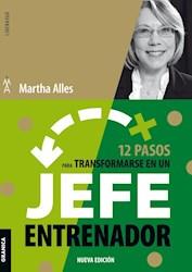Libro 12 Pasos Para Transformarse En Un Jefe Entrenador