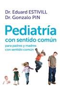 Papel PEDIATRIA CON SENTIDO COMUN PARA PADRES Y MADRES CON SENTIDO COMUN (COLECCION OBRAS DIVERSAS)