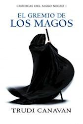 Libro 1. El Gremio De Los Magos  Cronicas Del Mago Negro
