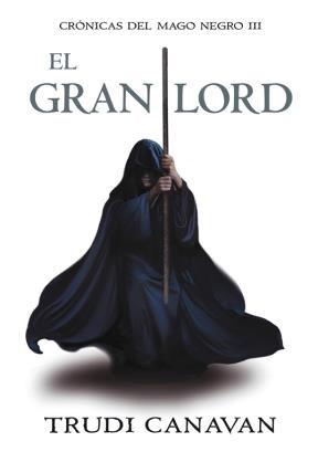 Papel Gran Lord, El - Cronicas Del Mago Negro Iii