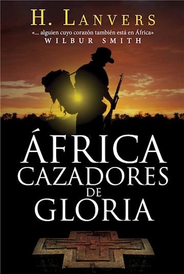 Papel Africa. Cazadores De Gloria