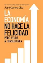 Libro La Economia No Hace La Felicidad