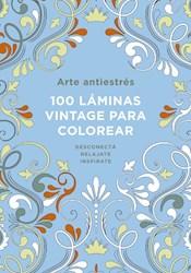 Libro Arte Antiestres : 100 Laminas Vintage Para Colorear