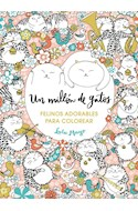 Papel UN MILLON DE GATOS FELINOS ADORABLES PARA COLOREAR (RUSTICA)