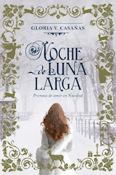 Libro Noche De Luna Larga ( Libro 1 De La Triada Tres Lunas De Navidad )