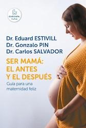 Libro Ser Mama : El Antes Y El Despues