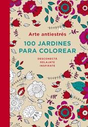 Libro Arte Antiestres: 100 Jardines Para Color