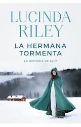 Papel HERMANA TORMENTA LA HISTORIA DE ALLY (LAS SIETE HERMANAS 2) (COLECCION EXITOS) (RUSTICA)