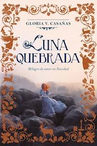 Libro Luna Quebrada ( Libro 2 De La Triada Tres Lunas De Navidad )