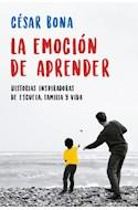 Papel EMOCION DE APRENDER HISTORIAS INSPIRADORAS DE ESCUELA FAMILIA Y VIDA (COLECCION OBRAS DIVERSAS)
