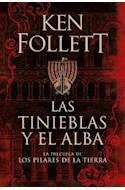 Papel TINIEBLAS Y EL ALBA [PRECUELA DE LOS PILARES DE LA TIERRA] (COLECCION EXITOS)